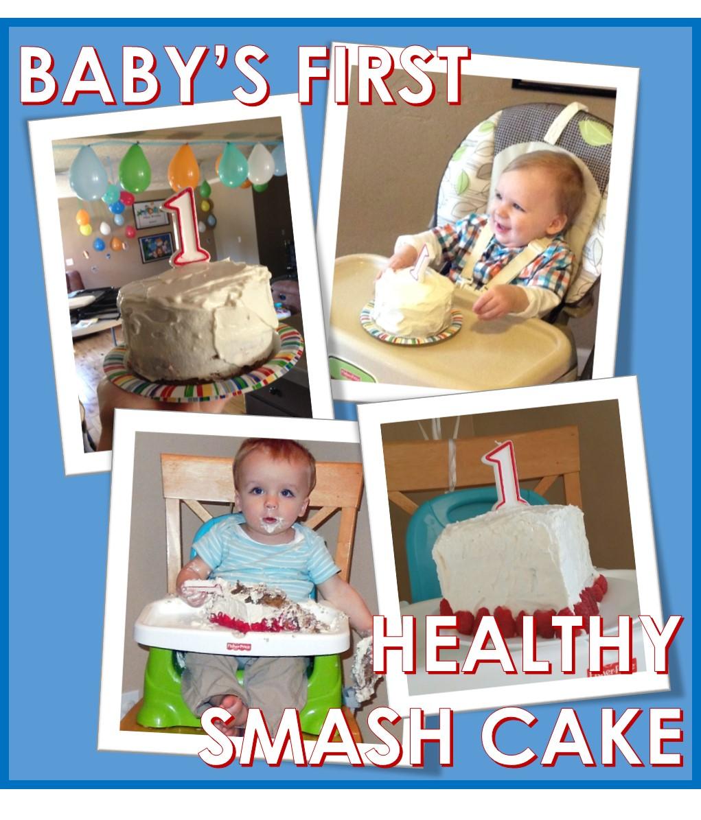 Healthy smash cake Babys First Birthday Cake because life